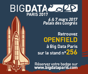 Openfield wil attend to the Big Data Paris 2017 Convention